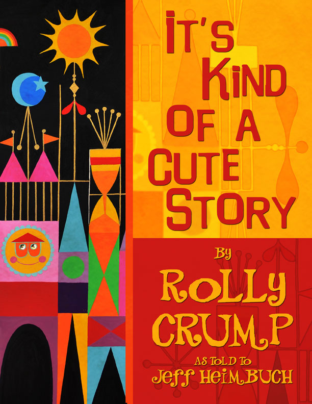 It's Kind of a Cute Story: The Autobiography of Rolly Crump