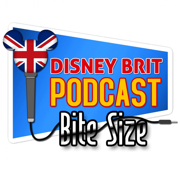 DIsneybrit Bitesize Episode 22 – Just Hold On a Minute